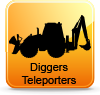 Diggers, Teleporters